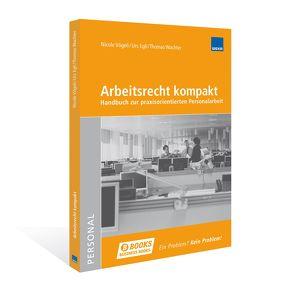 Arbeitsrecht kompakt von Dr. iur. Egli,  Urs, Dr. iur. Vögeli,  Nicole, Wachter,  Thomas, WEKA Business Media AG