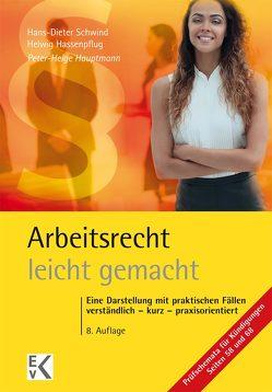Arbeitsrecht – leicht gemacht von Hassenpflug,  H, Hauptmann,  Peter-Helge, Schwind,  Hans D