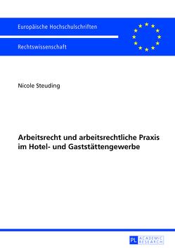 Arbeitsrecht und arbeitsrechtliche Praxis im Hotel- und Gaststättengewerbe von Steuding,  Nicole