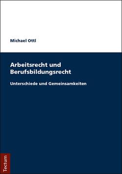 Arbeitsrecht und Berufsbildungsrecht von Ottl,  Michael