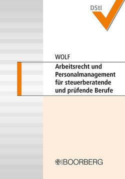 Arbeitsrecht und Personalmanagement für steuerberatende und prüfende Berufe von Wolf,  Christian