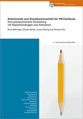 Arbeitsrecht und Sozialpartnerschaft für HR-Fachleute von Boehringer,  Peter, Gehrig,  Lucien, Hirt,  Thomas, Müller,  Christa