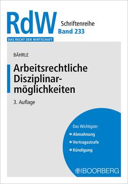 Arbeitsrechtliche Disziplinarmöglichkeiten von Bährle,  Ralph Jürgen