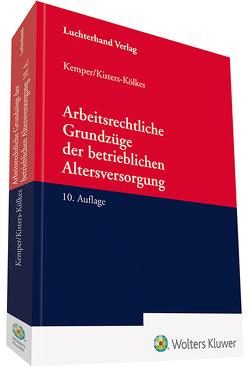Arbeitsrechtliche Grundzüge der betrieblichen Altersversorgung von Kemper,  Kurt, Kisters-Kölkes,  Margret