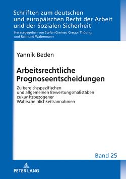 Arbeitsrechtliche Prognoseentscheidungen von Beden,  Yannik