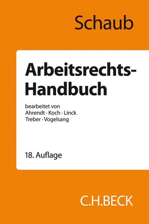 Arbeitsrechts-Handbuch von Ahrendt,  Martina, Anuschek,  Tilman, Koch,  Ulrich, Linck,  Rüdiger, Schaub,  Günter, Treber,  Jürgen, Vogelsang,  Hinrich