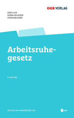 Arbeitsruhegesetz von Dunst,  Christian, Heilegger,  Gerda, Lutz,  Doris