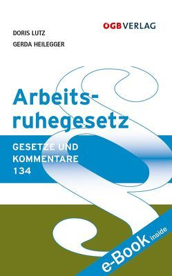 Arbeitsruhegesetz von Heilegger,  Gerda, Lutz,  Doris
