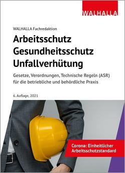 Arbeitsschutz, Gesundheitsschutz, Unfallverhütung von Walhalla Fachredaktion