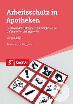 Arbeitsschutz in Apotheken von Ahl,  Peggy