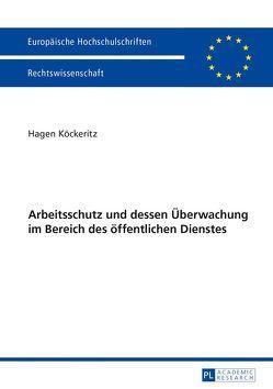 Arbeitsschutz und dessen Überwachung im Bereich des öffentlichen Dienstes von Köckeritz,  Hagen