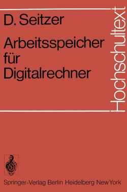 Arbeitsspeicher für Digitalrechner von Seitzer,  D.