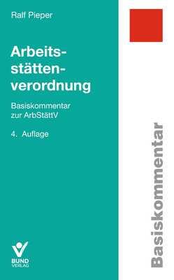 Arbeitsstättenverordnung von Pieper,  Ralf