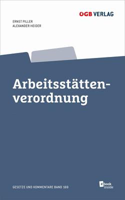 Arbeitsstättenverordnung von Heider,  Alexander, Piller,  Ernst