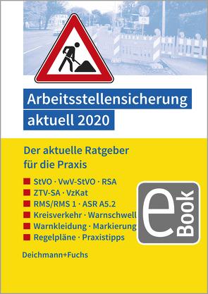 Arbeitsstellensicherung aktuell 2020 von Deichmann+Fuchs Verlag