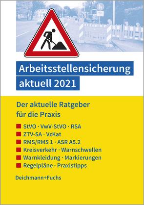 Arbeitsstellensicherung aktuell 2021 von Deichmann+Fuchs Verlag