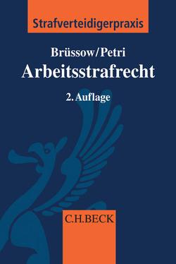 Arbeitsstrafrecht von Brüssow,  Rainer, Petri,  Dirk