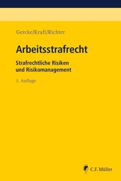 Arbeitsstrafrecht von Gercke,  Björn, Kraft,  Oliver, Richter,  Marcus
