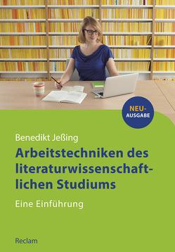 Arbeitstechniken des literaturwissenschaftlichen Studiums von Jeßing,  Benedikt
