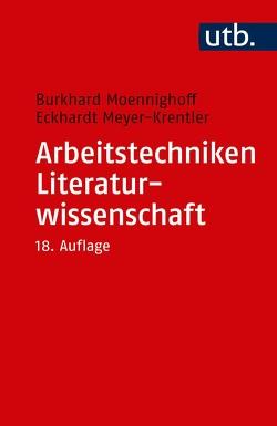 Arbeitstechniken Literaturwissenschaft von Meyer-Krentler,  Eckhardt, Moennighoff,  Burkhard
