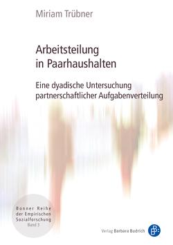 Arbeitsteilung in Paarhaushalten von Blasius,  Jörg, Trübner,  Miriam