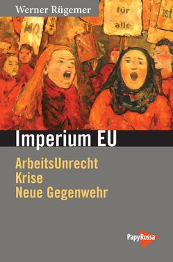Arbeitsunrecht in der EU von Rügemer,  Werner