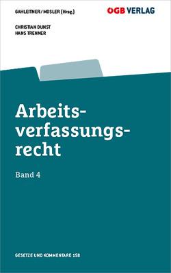 Arbeitsverfassungsrecht Bd 4 von Dunst,  Christian, Gahleitner,  Sieglinde, Mosler,  Rudolf, Trenner,  Hans