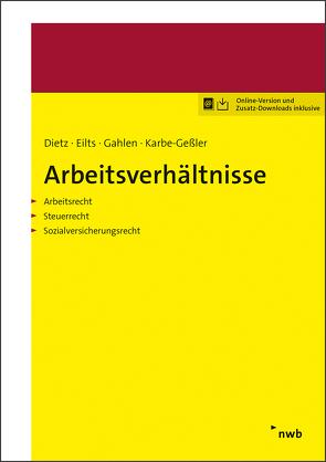 Arbeitsverhältnisse von Dietz,  Hans-Ulrich, Eilts,  Gerald, Gahlen,  Hildegard, Karbe-Geßler,  Daniela