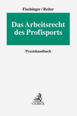 Arbeitsverträge im Profisport von Fischinger,  Philipp S., Reiter,  Heiko