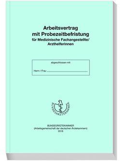 Arbeitsvertrag mit Probezeitbefristung für Medizinische Fachangestellte / Arzthelferinnen
