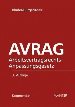 AVRAG – Arbeitsvertragsrechts-Anpassungsgesetz von Binder,  Martin, Burger,  Florian, Mair,  Andreas
