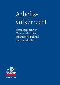 Arbeitsvölkerrecht von Heuschmid,  Johannes, Schlachter,  Monika, Ulber,  Daniel