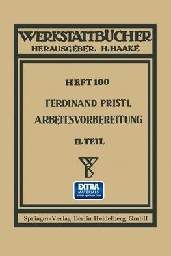 Arbeitsvorbereitung von Pristl,  Ferdinand