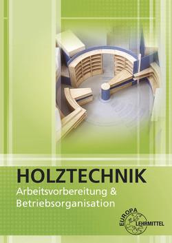 Arbeitsvorbereitung und Betriebsorganisation von Neugebauer,  Alfred, Werning,  Wolfgang