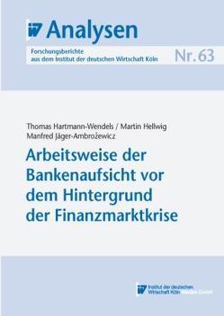 Arbeitsweise der Bankenaufsicht vor dem Hintergrund der Finanzmarktkrise von Hartmann-Wendels,  Thomas, Hellwig,  Martin, Jäger-Ambrozewicz,  Manfred