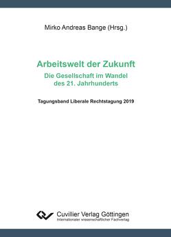 Arbeitswelt der Zukunft – Die Gesellschaft im Wandel des 21. Jahrhunderts von Bange,  Mirko Andreas