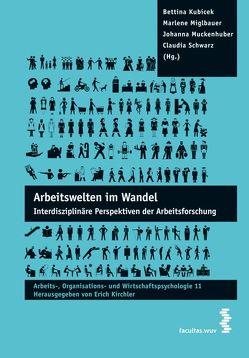 Arbeitswelten im Wandel von Kirchler,  Erich, Kubicek,  Bettina, Miglbauer,  Marlene, Muckenhuber,  Johanna, Schwarz,  Claudia