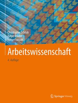 Arbeitswissenschaft von Bruder,  Ralph, Luczak,  Holger, Schlick,  Christopher