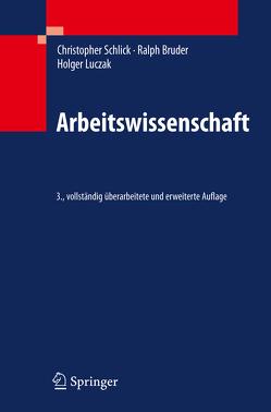 Arbeitswissenschaft von Bruder,  Ralph, Luczak,  Holger, Schlick,  Christopher M.
