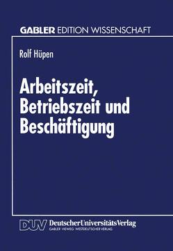 Arbeitszeit, Betriebszeit und Beschäftigung von Hüpen,  Rolf