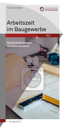 Arbeitszeit im Baugewerbe von Schrenk,  Florian