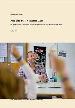 Arbeitszeit = Meine Zeit von Andemmatten,  Thomas, Fischer,  Doris, Weber,  Heinz