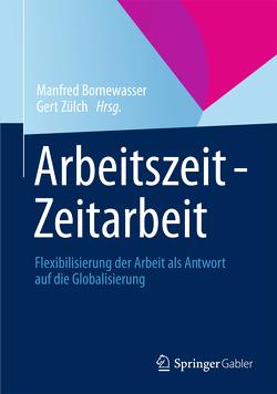 Arbeitszeit – Zeitarbeit von Bornewasser,  Manfred, Zülch,  Gert