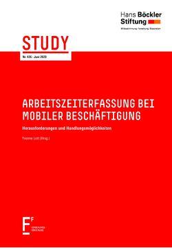 Arbeitszeiterfassung bei mobiler Beschäftigung von Abraham,  Martin, Fechner,  Heiner, Lott,  Yvonne, Roth,  Angela