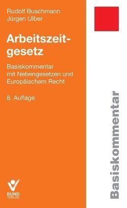 Arbeitszeitgesetz von Buschmann,  Rudolf, Ulber,  Jürgen