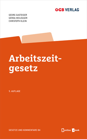 Arbeitszeitgesetz von Gasteiger,  Georg, Heilegger,  Gerda, Klein,  Christoph