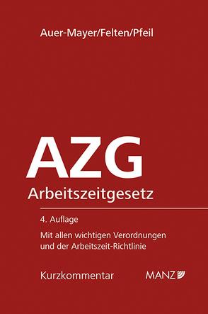 Arbeitszeitgesetz – AZG von Auer-Mayer,  Susanne, Felten,  Elias, Pfeil,  Walter J.