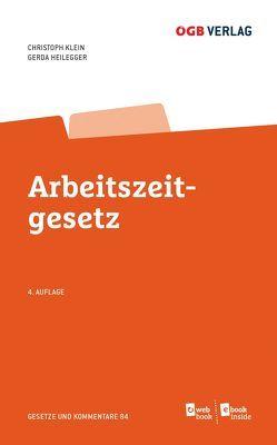 Arbeitszeitgesetz von Heilegger,  Gerda, Klein,  Christoph