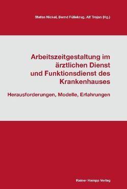 Arbeitszeitgestaltung im ärztlichen Dienst und Funktionsdienst des Krankenhauses von Füllekrug,  Bernd, Nickel,  Stefan, Trojan,  Alf