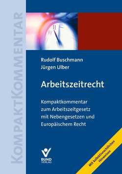 Arbeitszeitrecht von Buschmann,  Rudolf, Ulber,  Jürgen